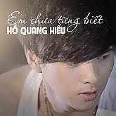 Ho Quang Hieu - Em Chua Tung Biet.mp3