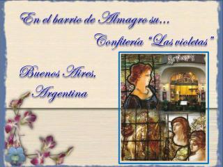 Confiteria Las violetas Almagro .pps.pps