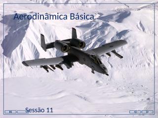 Sessão 11 - (Força Aerodinâmica, Equação, Resistência ao Avanço, Sustentação) - Resist Parasita e Resist Total.pptx