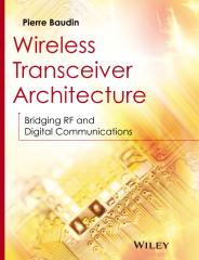Wireless Transceiver Architecture - Bridging RF and Digital Communications - 2014.pdf