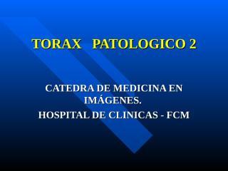 TORAX PATOLOGICO 2.ppt